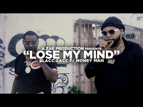 Blacc Zacc f/ Money Man - Lose My Mind (Official Music Video) Shot By @AZaeProduction