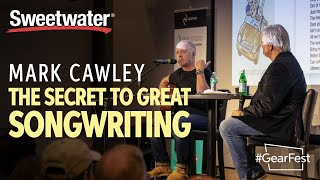 The Secret to Great Songwriting with Mark Cawley and Mitch Gallagher — GearFest 2019