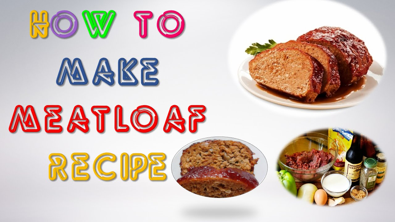 Meatloaf Recipe : How to make Meatloaf Recipe Easy - Recipes Expert ...
