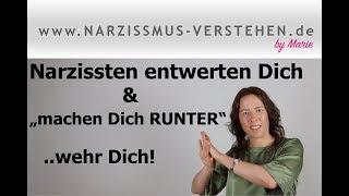 """Narzissten entwerten Dich & """"machen Dich RUNTER""""..wehr Dich!"""