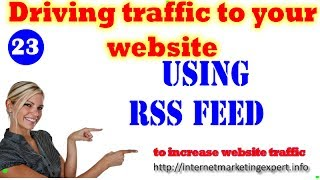 Driving Traffic to Your Website Using RSS Feed- What is RSS Feed|Web Traffic Building Ways!