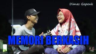 MEMORI BERKASIH - Dimas Gepenk