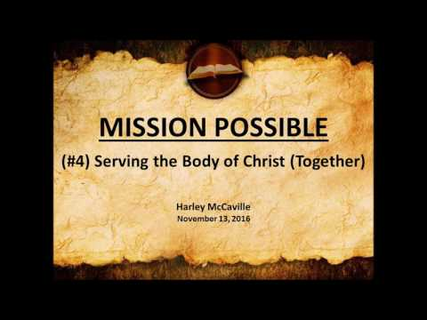 4) Mission Possible - Serving the Body of Christ (Together)