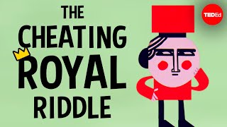 Can you solve the cheating royal riddle?  Dan Katz