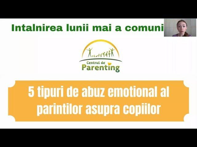 5 tipuri de abuz emotional al parintilor asupra copiilor [intalnire comunitate, mai 2019]
