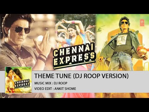 Chennai Express(2013) Theme Background Music - ROOP's Remix