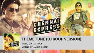 Chennai Express(2013) Theme Background Music - DJ ROOP's Remix
