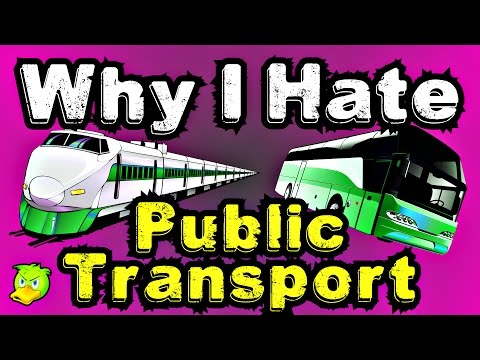 Why People Hate Public Transport - Buses And Trains