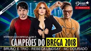 Campões do BREGA Feat. Dourado, Rebeca Lindsay & Bruno e Trio (Só AS MELHORES)