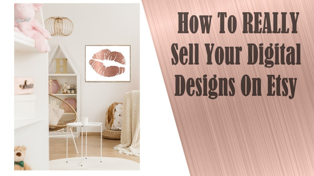 How To REALLY Sell Your Digital Designs On Etsy