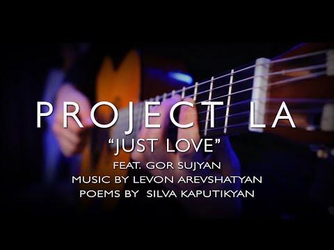 PROJECT LA - Es qo sirov (JUST LOVE) (2020 - 2021)