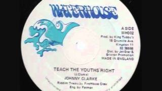Johnny Clarke Teach the youths' right Extented mix