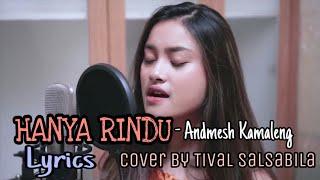Andmesh Hanya Rindu Lirik Cover by Tival Salsabila