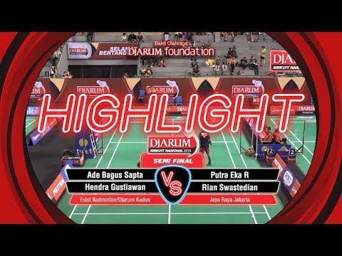 Ade Bagus/Hendra G (Exist Badminton/ Djarum Kudus) VS Putra Eka/Rian Swastedian (Jaya Raya Jakarta)