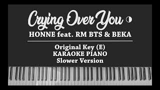 Crying Over You ◐ - HONNE ft. RM BTS & BEKA (Karaoke Piano COVER) Slower Version
