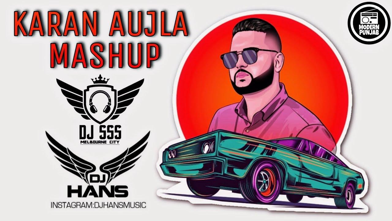 Karan Aujla Mashup 2020 - DJ HANS X DJ SSS | Latest Punjabi Songs 2020