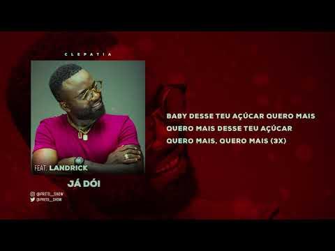 CLEPATIA - Já dói | Preto Show ft. Landrick (Música+Letra)