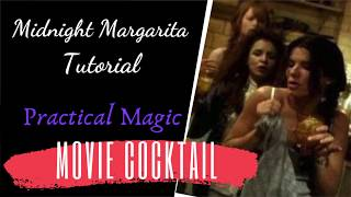 Movie Cocktails Midnight Margaritas Practical Magic Tutorial