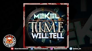 Mekel - Time WIll Tell - August 2018