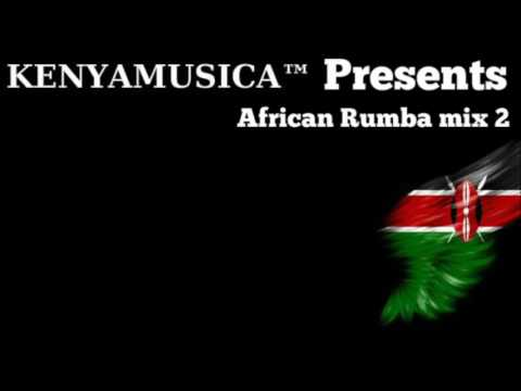 KENYAMUSICA™ Presents African Rumba mix 2