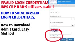 INVALID LOGIN CREDENTIALS IBPS CRP RRB-9 offices scale 1, How to fix it.