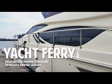 (YATCH FERRY PART 1) from Raffles Marina,Singapore to Batavi
