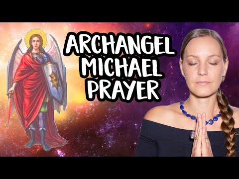 Archangel Michael Prayer For Protection!