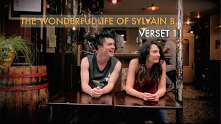 THE WONDERFUL LIFE OF SYLVAIN B. - VERSET PREMIER (With English Sub)