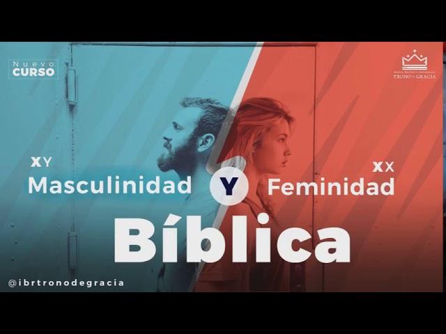 Masculinidad y Feminidad Bíblica / Parte 1 / Escuela Bíblica / Ps. Ruben Contreras