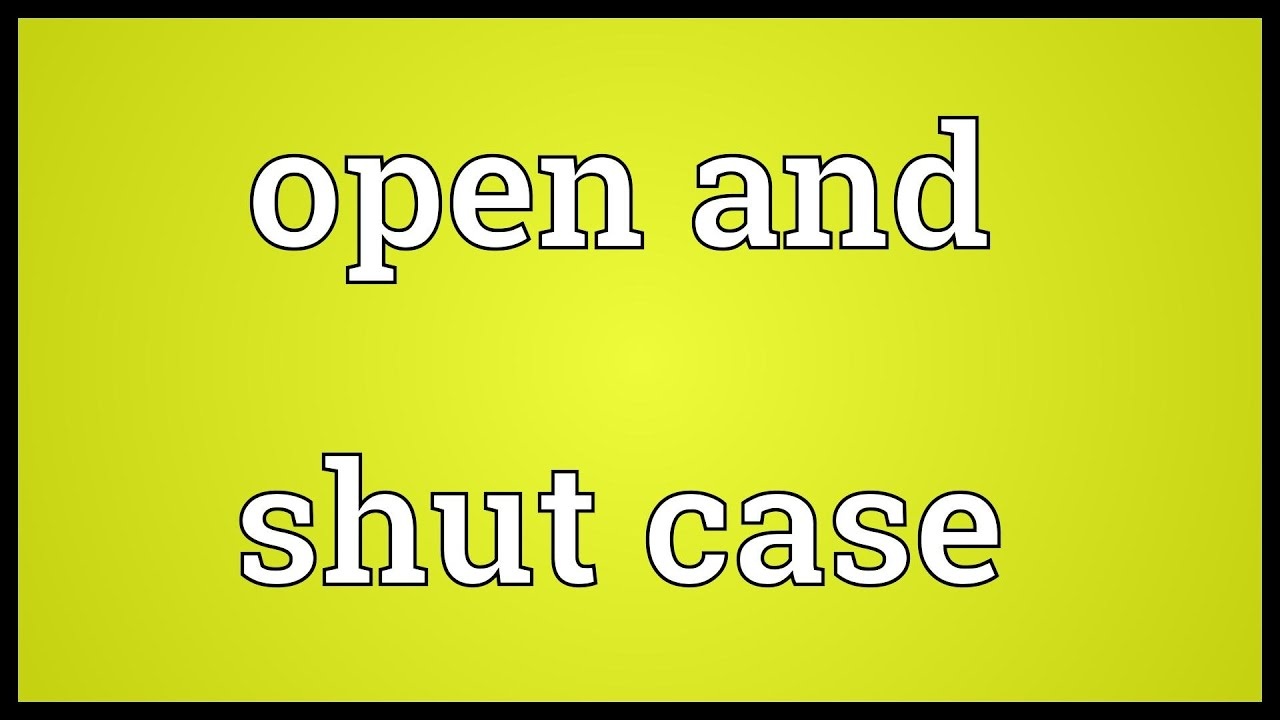 Open and shut case