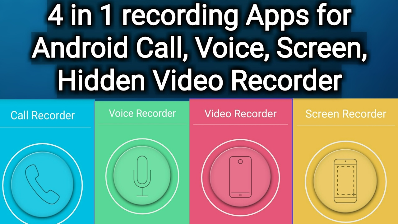 4 in 1 recording in one App Call recorder , Voice recorder, Screen  recorder, Hidden video recorder