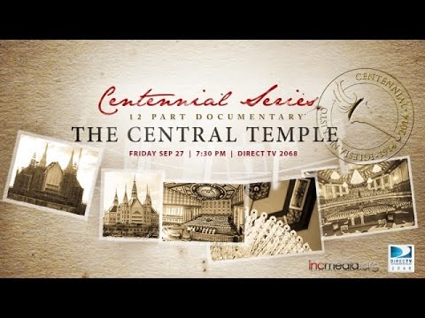 Centennial Series: The Central Temple