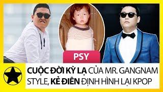 PSY – Cuộc Đời Kỳ Lạ Của Mr.Gangnam Style, 'Kẻ Điên' Nổi Loạn Một Mình Định Hình Lại Kpop