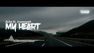My Heart - Acha ft. Irwansyah (Cover Akustik) Video Lirik
