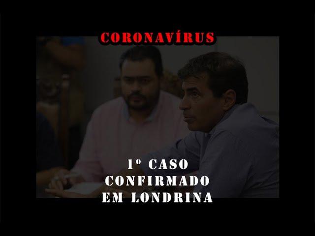 Londrina confirma 1º caso de Coronavírus