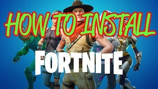 How To Download and Install Fortnite Battle Royale Free To PC Windows 10/8/7 - 2019