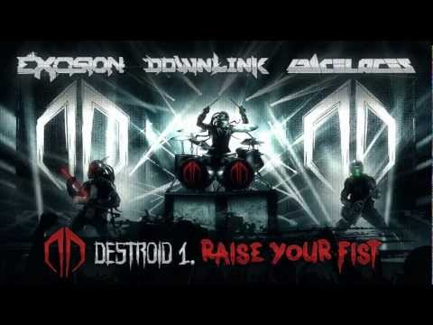 Excision, Downlink, Space Laces - Destroid 1. Raise Your Fist