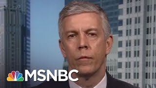 Arne Duncan: Students Leading Charge Against Gun Violence 'Reason To Be Hopeful' | MTP Daily | MSNBC