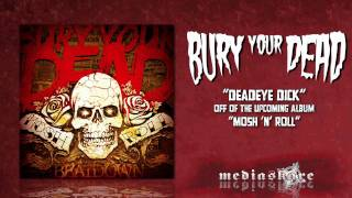Watch Bury Your Dead Deadeye Dick video