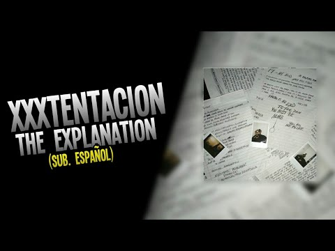 XXXTentacion - The Explanation (Sub. Eng/Esp) (NO AUDIO)
