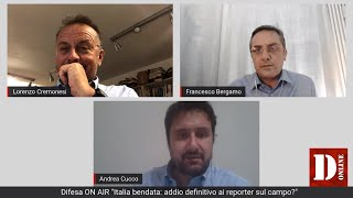 """Difesa ON AIR """"Italia bendata: addio definitivo ai reporter sul campo?"""""""