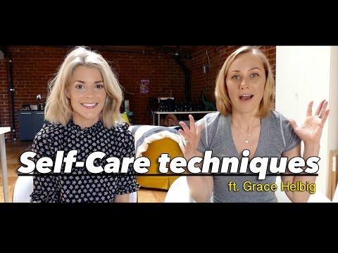 SELF-CARE TECHNIQUES ft. Grace Helbig