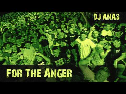Dj Anas - For The Anger