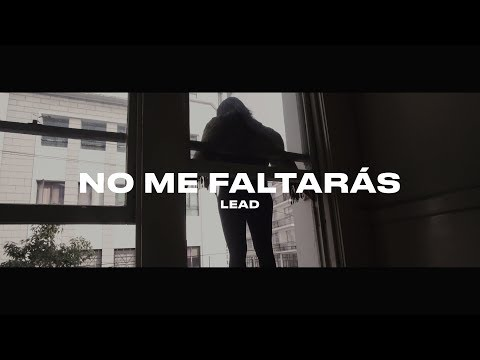 LEAD - NO ME FALTARÁS  - VideoClip Oficial - Nuevo Single 2019