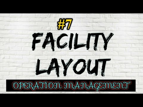 #7 OPERATION MANAGEMENT|FACILITY LAYOUT|PLANT LAYOUT|STUDY N