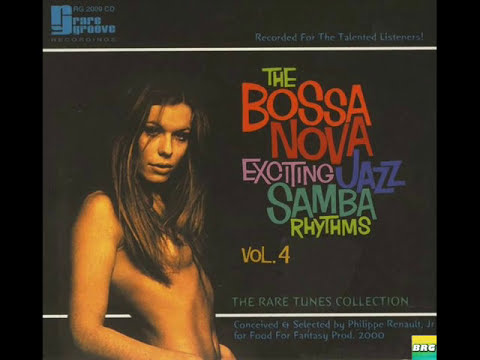 The Bossa Nova Exciting Jazz Samba Rhythms Vol 4 - Album Completo/Full Album