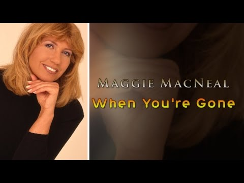 Maggie MacNeal - When You're Gone (with lyrics)