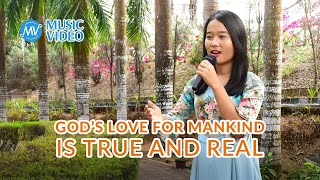 "2021 English Christian Song | ""God's Love for Mankind Is True and Real"""