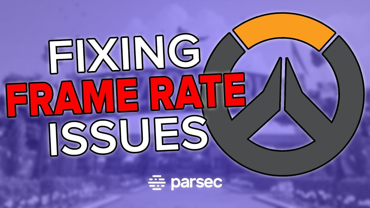 Overwatch - How To Fix Low Frame Rate Issue With Parsec