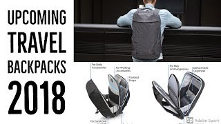 Top 5 Upcoming travel backpacks 2018 | travel backpack kickstarter | new backpacks 2018
